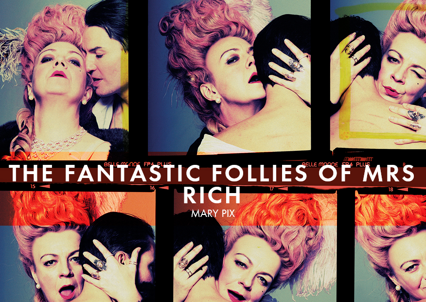 The Fantastic Follies of Mrs Rich by Mary Pix Stratford-upon-Avon